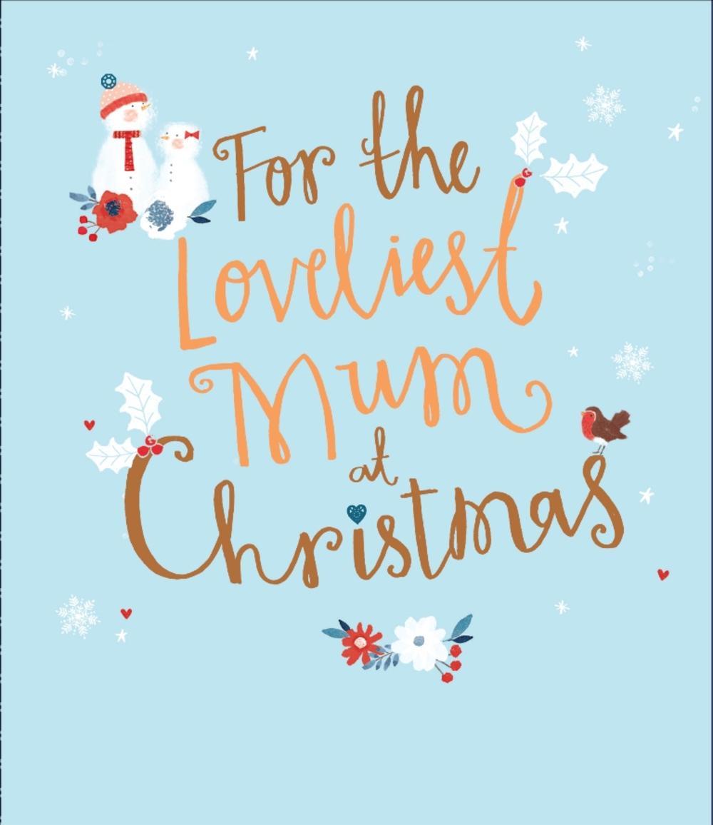 Loveliest Mum Christmas Greeting Card