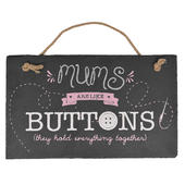 Mum's Are Like Buttons Hanging Slate Plaque