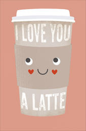 I Love You A Latte Humour Valentine's Day Greeting Card