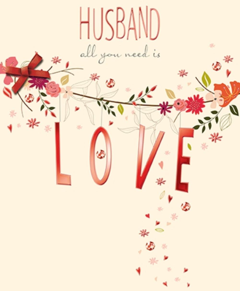 Husband All You Need Is Love Valentine's Day Greeting Card