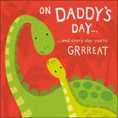 On Daddy's Day You're Great Happy Father's Day Greeting Card