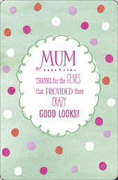 Crazy Good Looks Happy Mother's Day Card