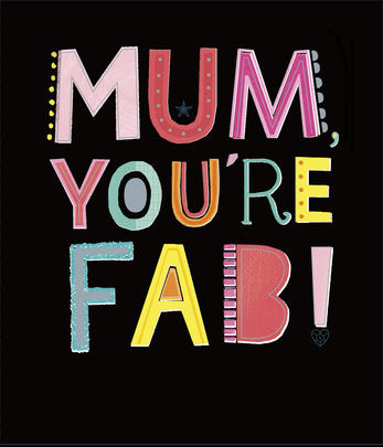 Mum You're Fab! Happy Mother's Day Card