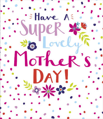 Have A Super Lovely Mother's Day Card