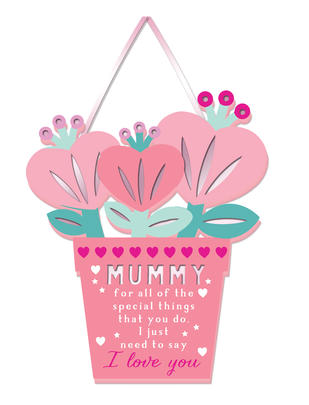 Mummy I Love You Hanging Plaque With Ribbon