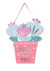 If Nan's Were Flowers Hanging Plaque With Ribbon