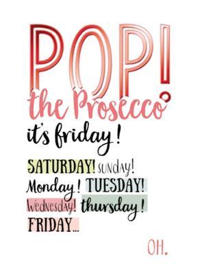 Pop The Prosecco Funny Wine O'clock Birthday Greeting Card