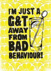 G&T Bad Behaviour Funny Wine O'clock Birthday Greeting Card