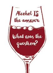 Alcohol Is The Answer Funny Wine O'clock Birthday Greeting Card