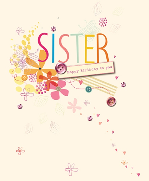 Sister Embellished Happy Birthday Greeting Card