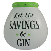 Let The Savings Be Gin Pots of Dreams Money Pot