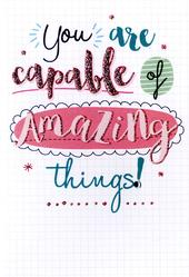 You Are Capable Of Amazing Things Greeting Card