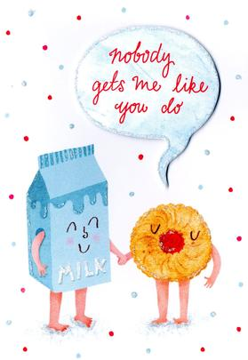 Nobody Gets Me Like You Do Greeting Card