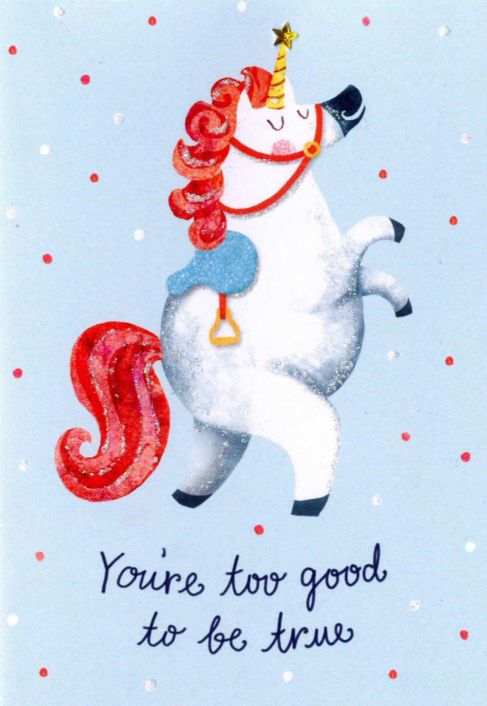 You're Too Good To Be True Greeting Card