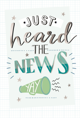Just Heard The News Congratulations Greeting Card