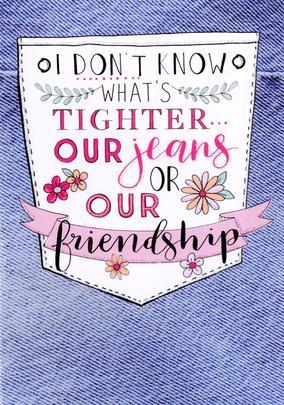 Friend Tight Friendship Birthday Greeting Card