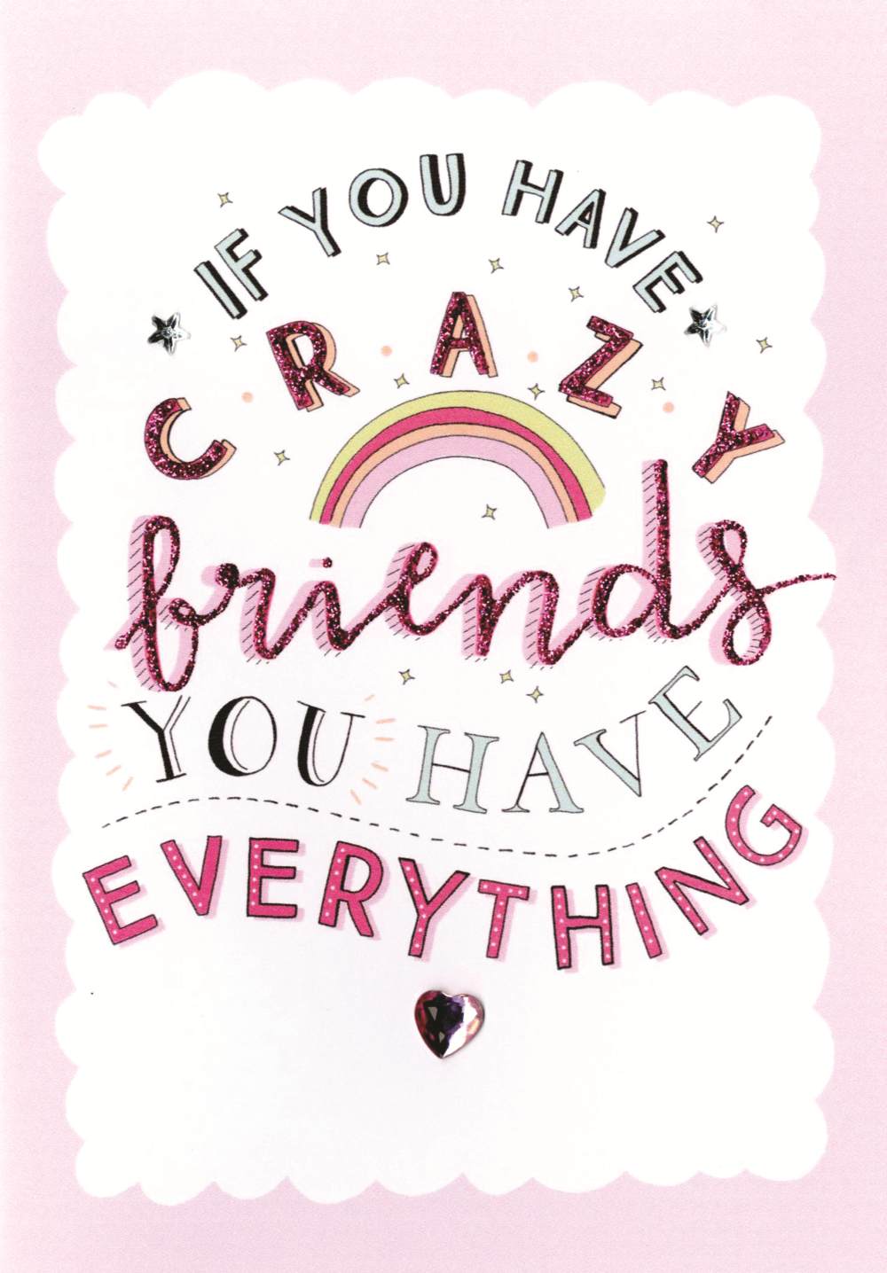 If You Have Crazy Friends Birthday Greeting Card