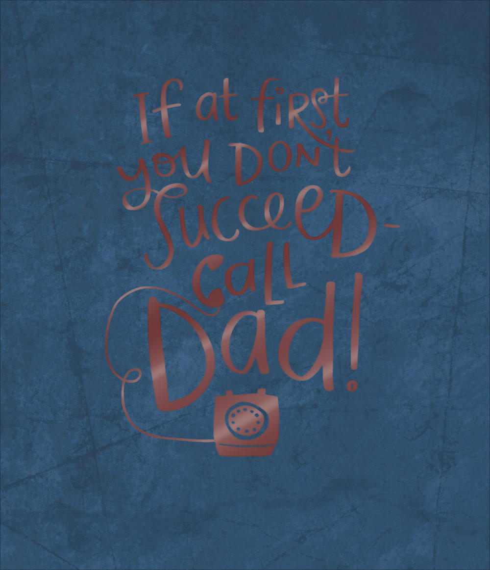 If At First You Don't Succeed Call Dad! Happy Father's Day Card