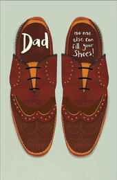 No One Else Can Fill Your Shoes Father's Day Dad Card
