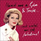 Hand Me The Gin & Tonic Retro Humour Birthday Card