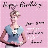 Younger Stylish Friend Retro Humour Birthday Card