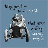 May You Live To Be Old Retro Humour Birthday Card