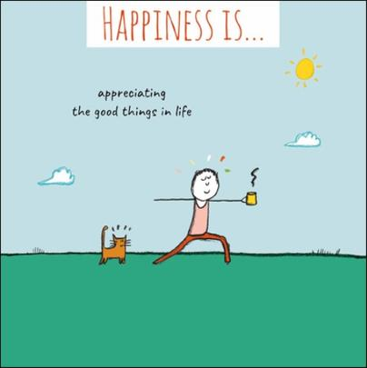 Happiness Is... Appreciating Good Things Greeting Card