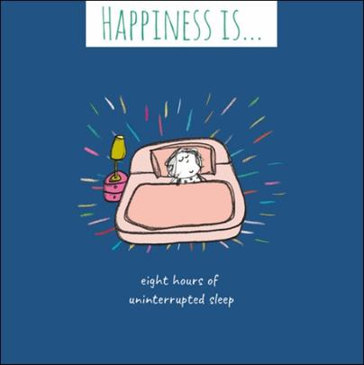 Happiness Is... Eight Hours Sleep Greeting Card
