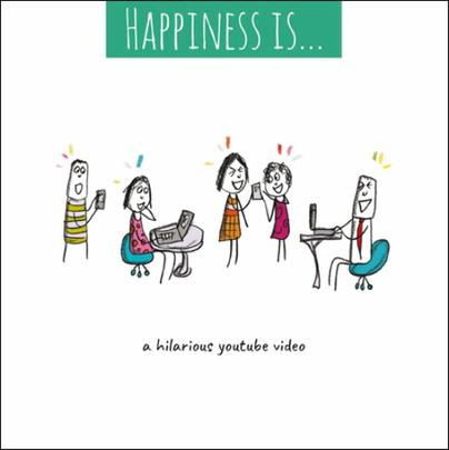 Happiness Is... A Hilarious YouTube Video Greeting Card