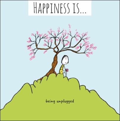 Happiness Is... Being Unplugged Greeting Card