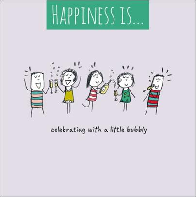 Happiness Is... Celebrating With Bubbly Greeting Card