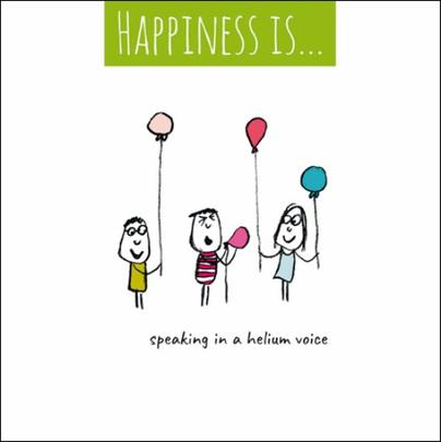 Happiness Is... Speaking In A Helium Voice Greeting Card