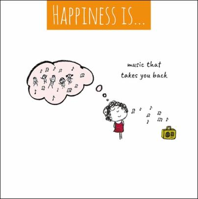 Happiness Is... Music That Takes You Back Greeting Card
