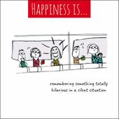 Happiness Is... Remembering Something Hilarious Greeting Card