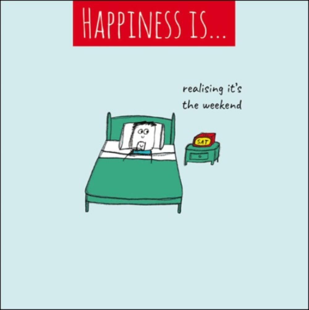 Happiness is realising its the weekend greeting card cards realising its the weekend greeting card m4hsunfo