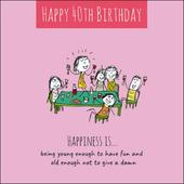 Happiness Is... Happy 40th Birthday Greeting Card