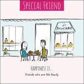 Happiness Is... Special Friends Like Family Greeting Card
