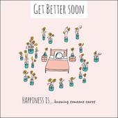 Happiness Is... Get Better Soon Greeting Card