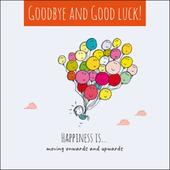 Happiness Is... Goodbye & Good Luck Greeting Card