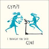 Gym Thought You Said Gin Livin' It Birthday Greeting Card