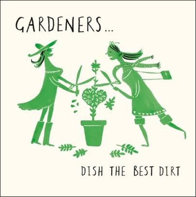 Gardeners Dish Dirt Livin' It Birthday Greeting Card
