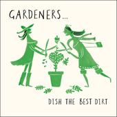 Gardeners Dish Dirt Livin' It Birthday Greeting Card