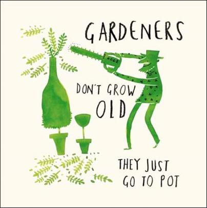 Gardeners Growing Old Livin' It Birthday Greeting Card