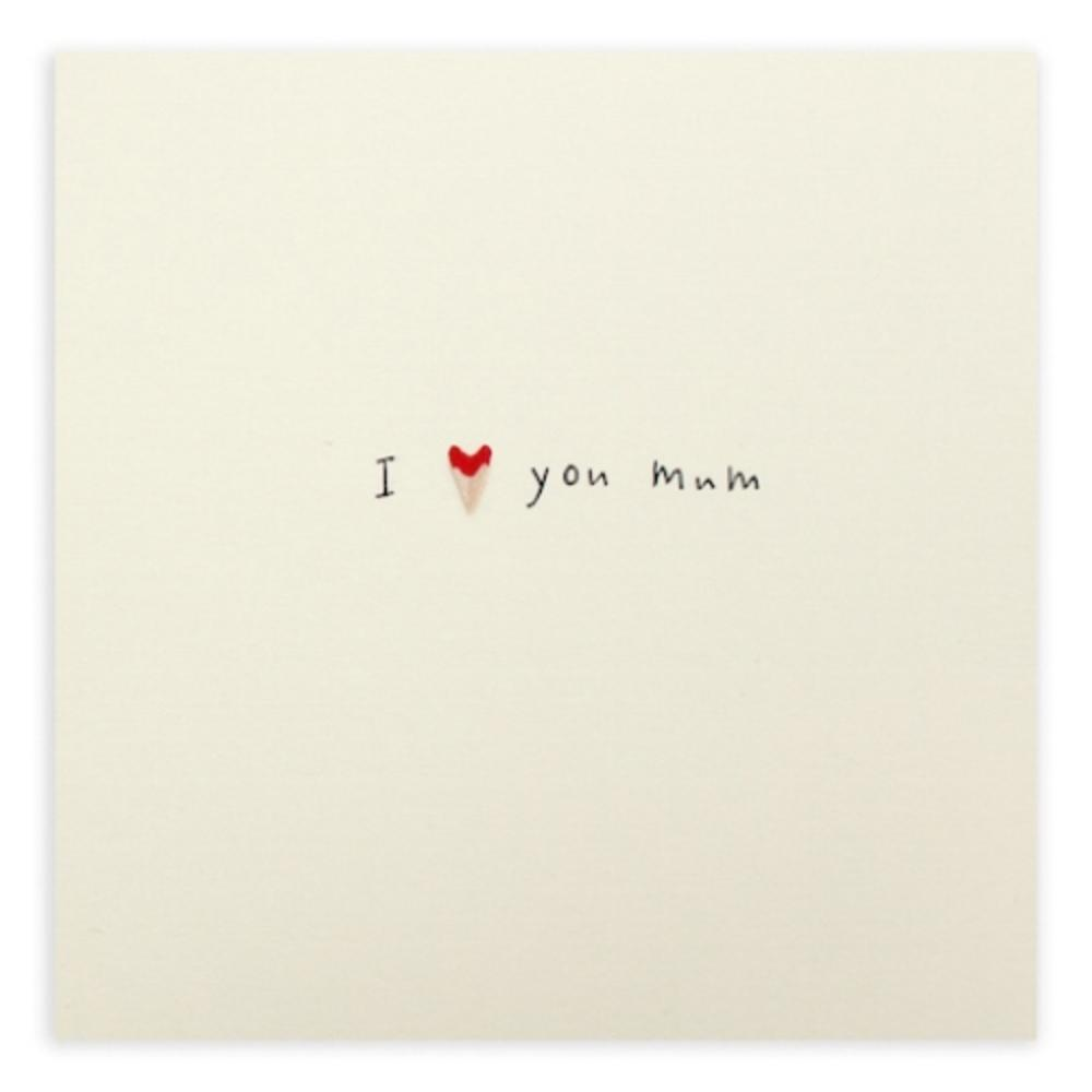 I Heart You Mum Pencil Shavings Mother's Day Greeting Card