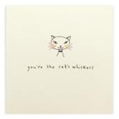 You're The Cat's Whiskers Pencil Shavings Blank Greeting Card