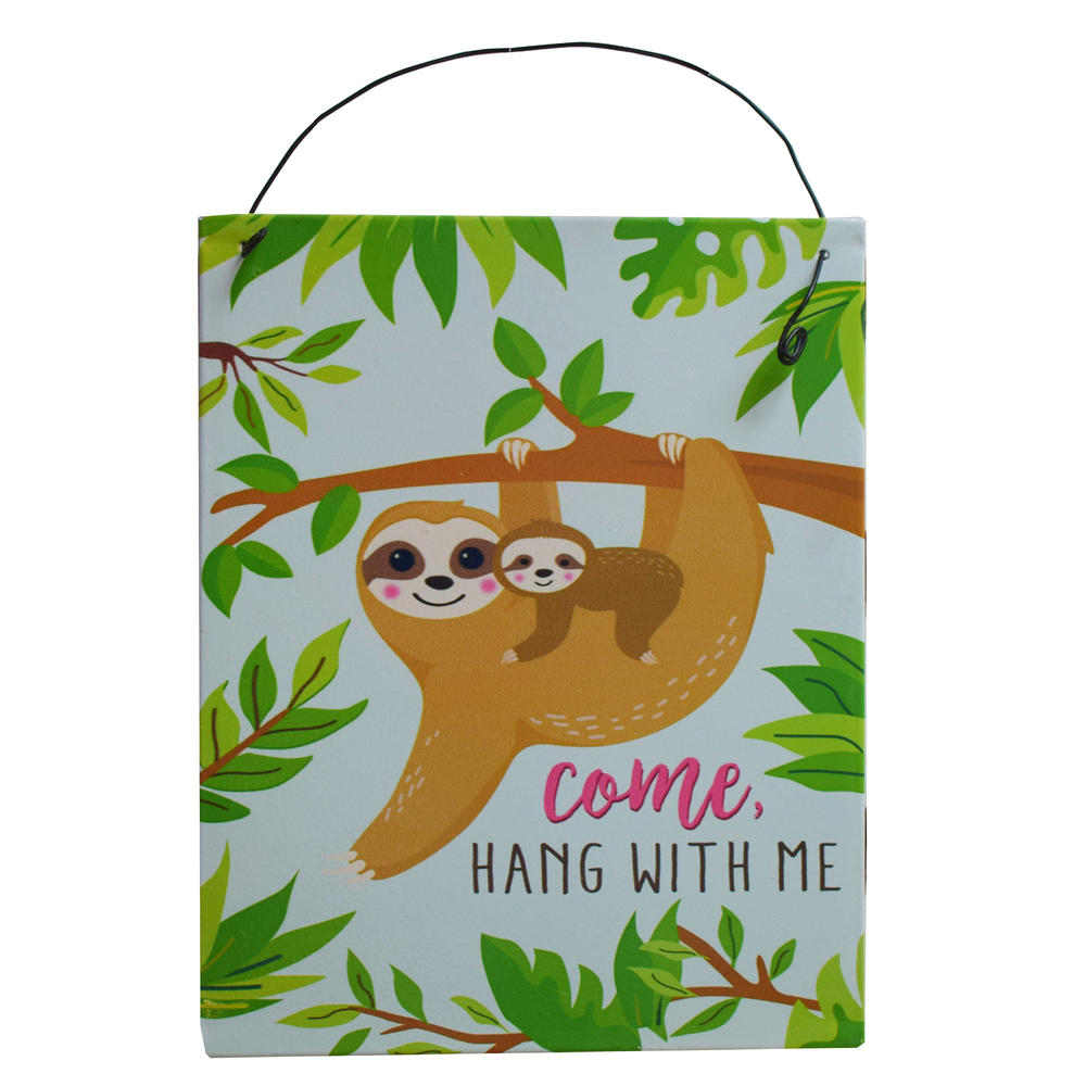Sloth Come Hang With Me Metal Hanging Sign