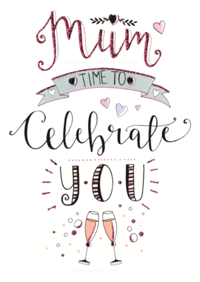 Time To Celebrate You Mum Mother's Day Card Embellished Hand-Finished Card