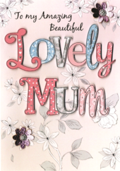 Lovely Mum Mother's Day Card Embellished Hand-Finished Card