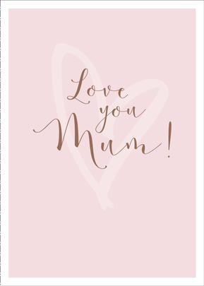 Mother's Day Card Love You Mum