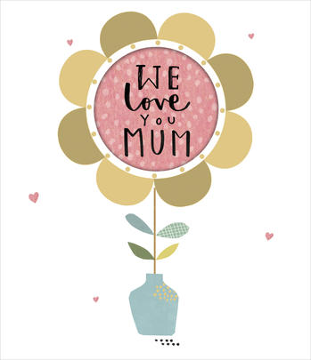 Mother's Day Card We Love You Mum